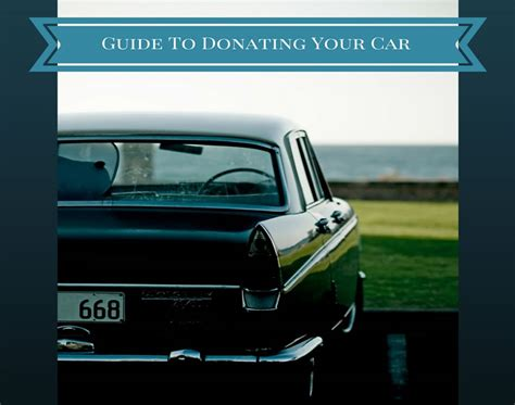 How To Get A Donated Car by Guide To Donating Your Car Charity Navigator