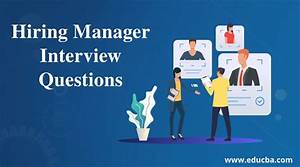 Top 10 Hiring Manager Interview Questions  Update For 2020