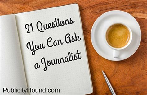 21 Questions You Can Ask Journalists Before, During And