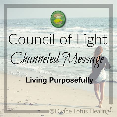 Council Of Light by Council Of Light Channeled Message On Living Purposefully