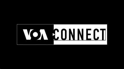 Voa News Programs by Voa Connect Introducing Voa S New Weekly Program