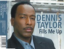 Dennis Taylor - Fills Me Up   Releases   Discogs