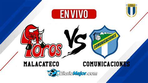 Malacateco vs Comunicaciones EN VIVO Y Donde Ver   Liga ...