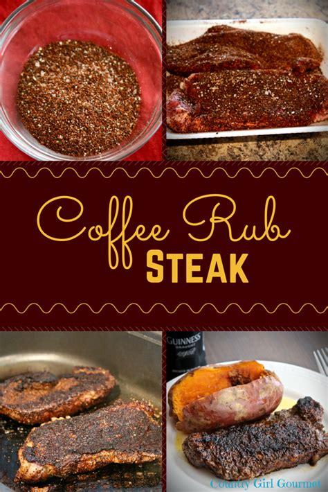 steak rubs coffee rub steak my hot southern mess