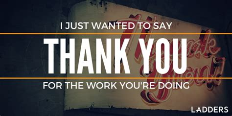 I Just Wanted To Say How Much I Appreciate The Work You're