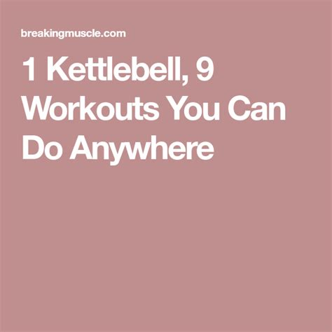 kettlebell workouts anywhere breakingmuscle toning
