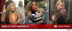 'Love & Hip Hop Hollywood' Star Hazel-E -- I Hit the ...