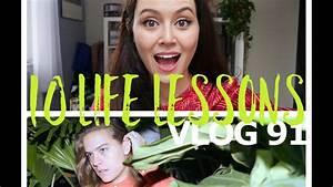 10 LIFE LESSONS. VLOG 91 - YouTube