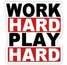 Work hard play hard | Quotes & Sayings | Pinterest