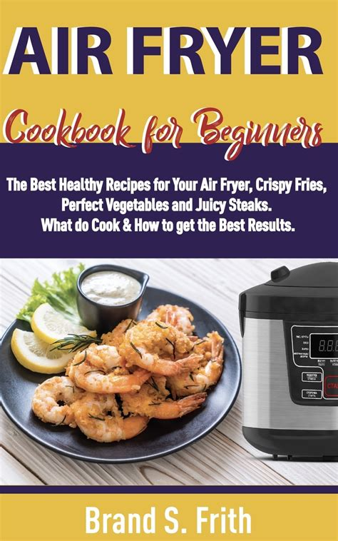 air fryer beginners recipes cookbook steaks cook healthy