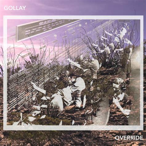 GOLLAY RELEASES BRILLIANT 'OVERRIDE' - Rawckus Magazine