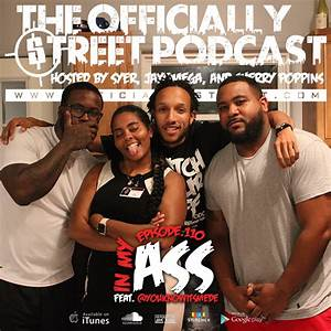 EP.110 – In My Ass feat. @YouKnowItsMeDE
