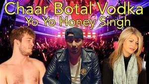 Chaar Botal Vodka Full Song Feat. Yo Yo Honey Singh ...
