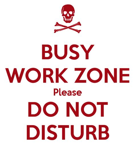 how does do not disturb work on iphone busy work zone do not disturb poster jvogel0321 2329