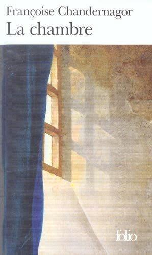 la chambre livre livre la chambre françoise chandernagor