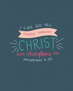 I can do all things through Christ Philippians 4:13 by kensiekate blessings from up above