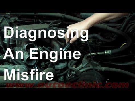 diagnose  engine misfire fuel fire