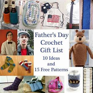 Father's Day Crochet Gift List: 10 Ideas and 15 Free Patterns