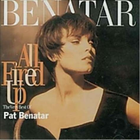 pat benatar all fired up album all fired up the best of pat benatar 1994 by pat benata the beardscratchers