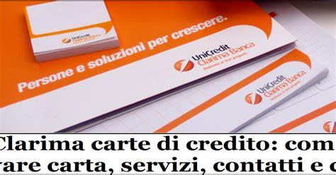 Unicredit Clarima by Clarima Carte Di Credito Come Attivare Carta Servizi
