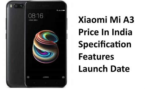 xiaomi mi  price  india specification features buy  latest  ka deal