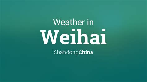 weather  weihai shandong china