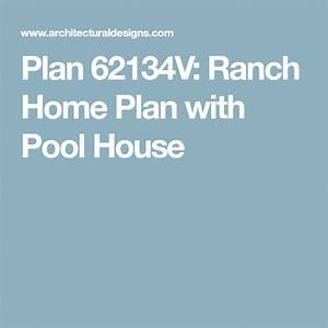 Plan, 62134v, Ranch, Home, Plan, With, Pool, House