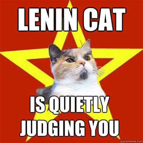 Judging Meme - lenin cat is quietly judging you lenin cat quickmeme