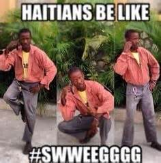 Haitian Memes - haitians be like haitians be like pinterest memes jokes quotes and funny posts