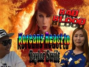 Koreans react to Taylor Swift's 'Bad Blood' (English Sub ...