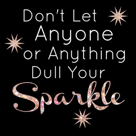 don t let anyone dull your sparkle printable