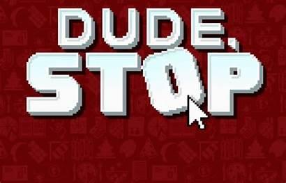Dude Stop Jeuxvideo Pc Test Jeux Avant