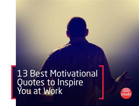 motivational quotes  inspire   work
