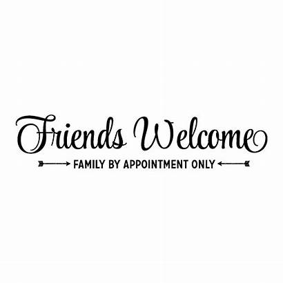 Wall Welcome Friends Appointment Quotes Decal Wallquotes
