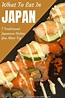 What to eat in Japan: 7 Traditional Japanese Food you MUST Try