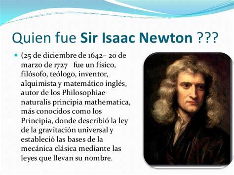 Isaac Newton Resumen De Su Vida by Leyes De Newton Presentacion