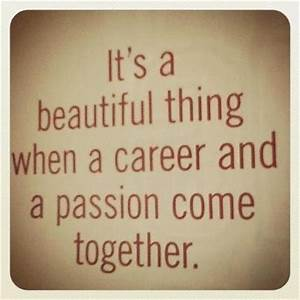 passion and work quote | Career and Life Quotes ...