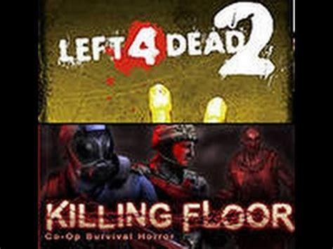 killing floor 2 vs left 4 dead 2 rus battle game 2 left 4 dead 2 vs killing floor youtube
