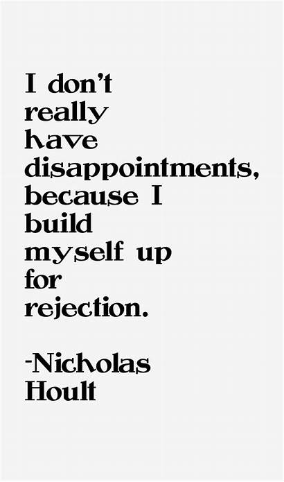 Hoult Nicholas Quotes Sayings Rejection Disappointments Myself
