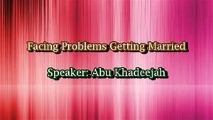 Facing Problems Getting Married | Abu Khadījah - YouTube