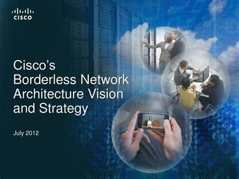 ciscos borderless network architecture vision