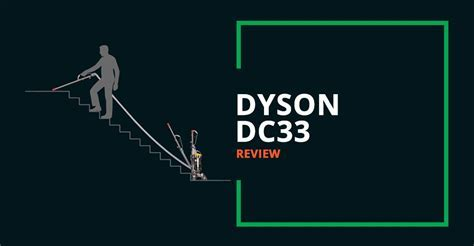 Dyson DC33 Review   Comprehensive Buyer's Guide