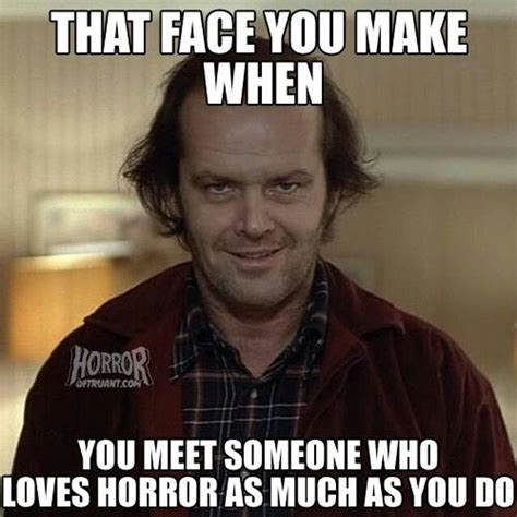 Funny Horror Movie Memes - 39 best scary movie quotes images on pinterest horror films horror icons and scary movie quotes