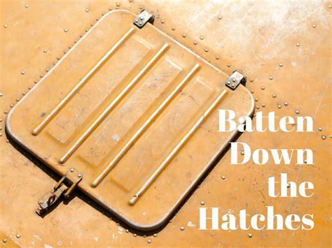 batten   hatches