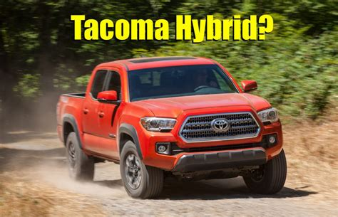 Would You Buy A Toyota Tacoma Hybrid? The Future Of Truck