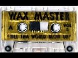 Dj Waxmaster - Till tha World Blow Up vol 5 Mixtape ...