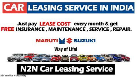 service leasing car leasing service by maruti suzuki 2018 n2n leasing