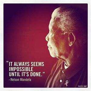 Quote Pictures Nelson Mandela - It always seems impossible ...