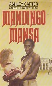 Mandingo Mansa  Falconhurst  By Ashley Carter