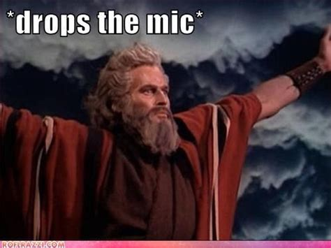 Mic Drop Meme - moses drops the mic from golf clap to lmfao pinterest